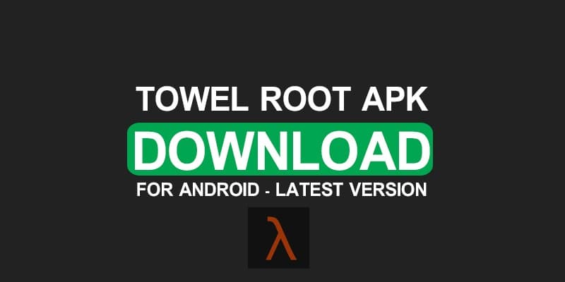 Download TowelRoot Apk Latest Version for Android Devices