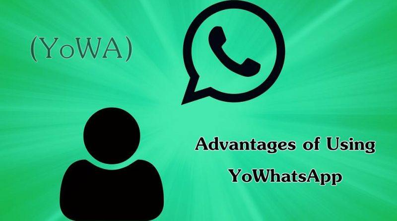 Advantages of Using YoWhatsApp