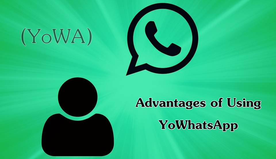 Advantages of Using YoWhatsApp